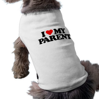 I LOVE MY PARENT DOG T SHIRT