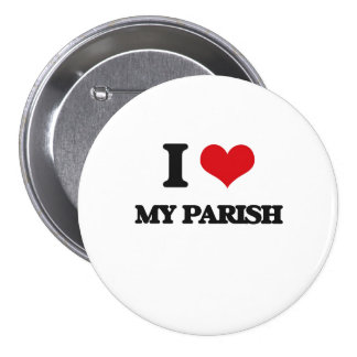 I Love My Parish 7.5 Cm Round Badge