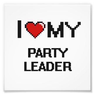 I love my Party Leader Photo Art