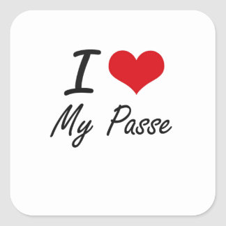 I Love My Passe Square Sticker