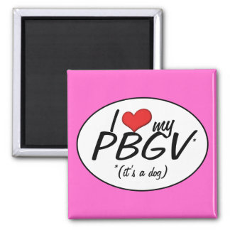 I Love My PBGV (It's a Dog) Square Magnet