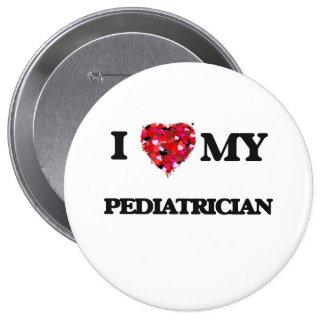 I love my Pediatrician 10 Cm Round Badge