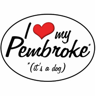 I Love My Pembroke (It's a Dog) Photo Cutouts