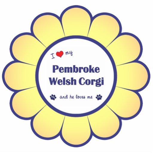 I Love My Pembroke Welsh Corgi (Male Dog) Photo Cut Out