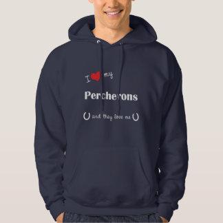 I Love My Percherons (Multiple Horses) Sweatshirt