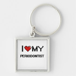 I love my Periodontist Silver-Colored Square Keychain
