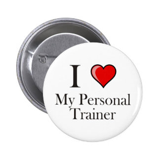 I love my Personal Trainer 6 Cm Round Badge