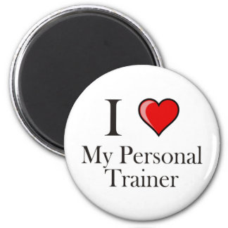 I love my Personal Trainer 6 Cm Round Magnet