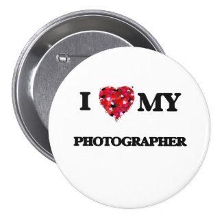 I love my Photographer 3 Inch Round Button