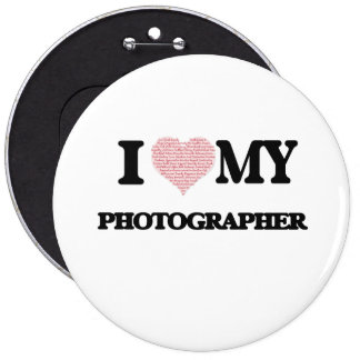 I love my Photographer (Heart Made from Words) 6 Cm Round Badge