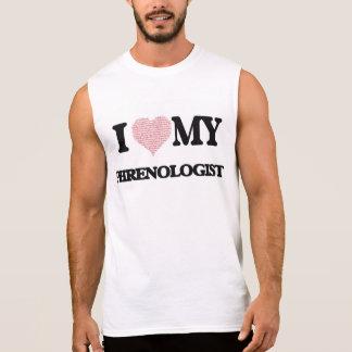 I love my Phrenologist (Heart Made from Words) Sleeveless Shirt