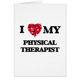 I love my Physical Therapist Greeting Card