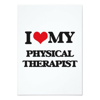 "I love my Physical Therapist 5"" X 7"" Invitation Card"