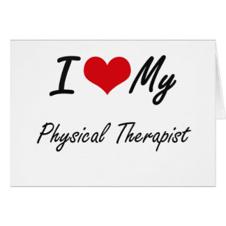 I love my Physical Therapist Note Card