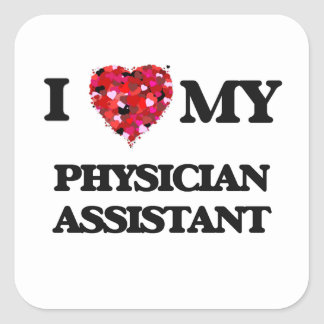 I love my Physician Assistant Square Sticker