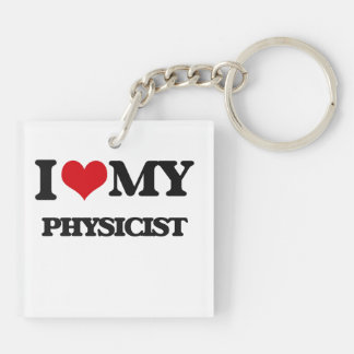 I love my Physicist Square Acrylic Key Chains