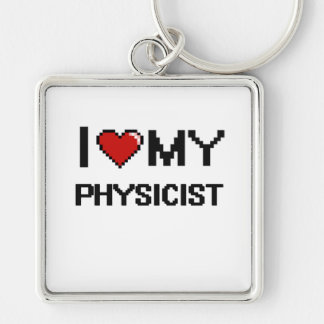 I love my Physicist Silver-Colored Square Keychain