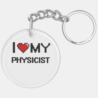I love my Physicist Double-Sided Round Acrylic Keychain