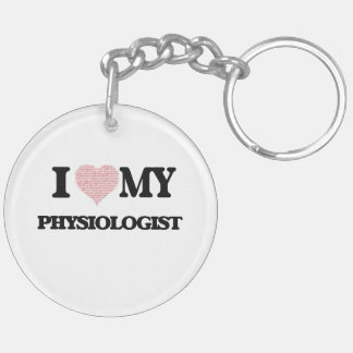I love my Physiologist (Heart Made from Words) Double-Sided Round Acrylic Key Ring
