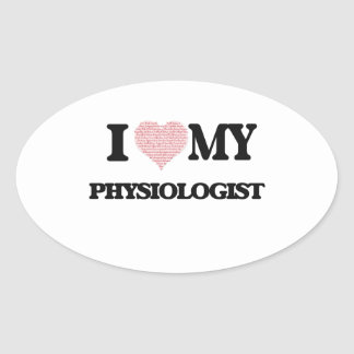 I love my Physiologist (Heart Made from Words) Oval Sticker
