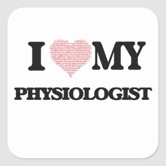 I love my Physiologist (Heart Made from Words) Square Sticker