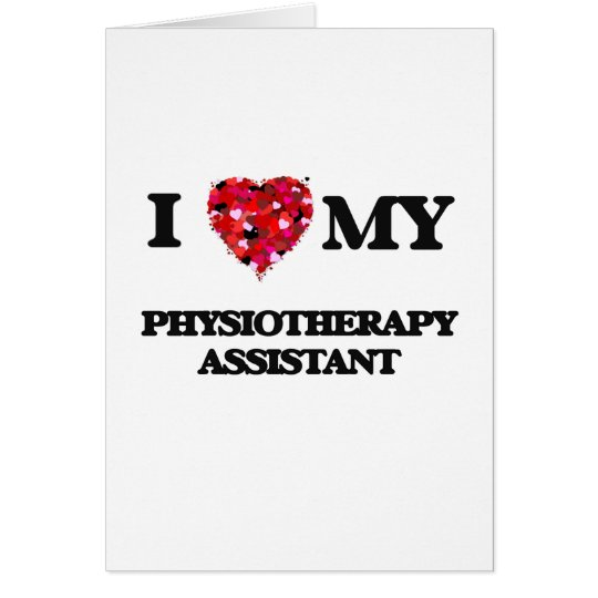 I love my Physiotherapy Assistant Card