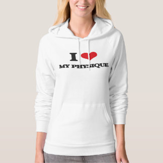 I Love My Physique Hooded Pullover