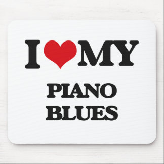 I Love My PIANO BLUES Mouse Pad