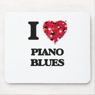 I Love My PIANO BLUES Mouse Pad