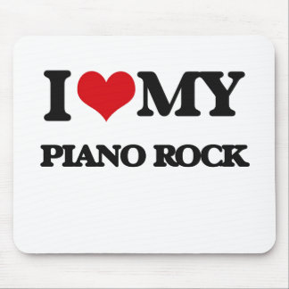 I Love My PIANO ROCK Mouse Pads