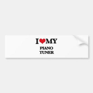 I love my Piano Tuner Bumper Sticker