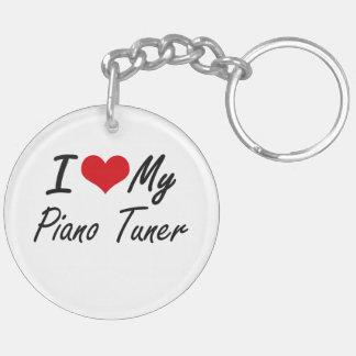 I love my Piano Tuner Double-Sided Round Acrylic Key Ring