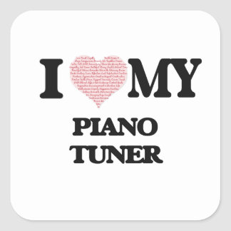 I love my Piano Tuner (Heart Made from Words) Square Sticker
