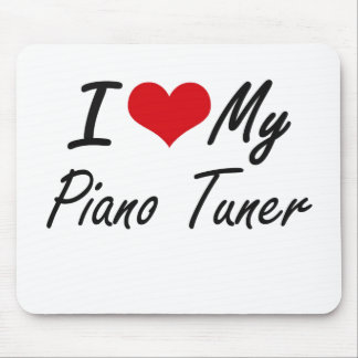 I love my Piano Tuner Mouse Pad