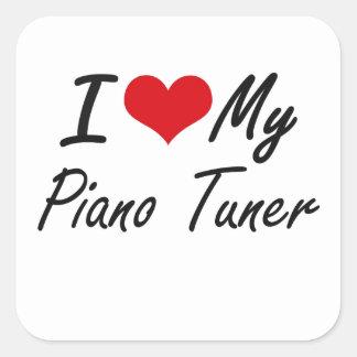 I love my Piano Tuner Square Sticker