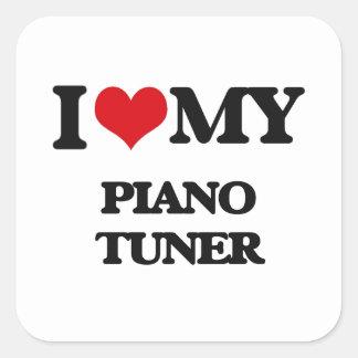 I love my Piano Tuner Square Stickers
