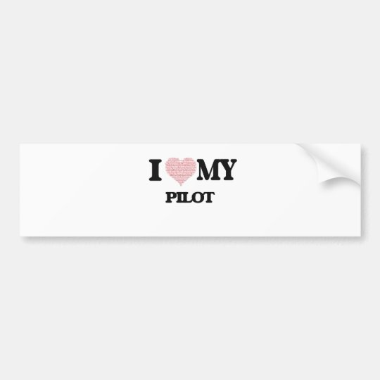 I love my Pilot (Heart Made from Words) Bumper Sticker