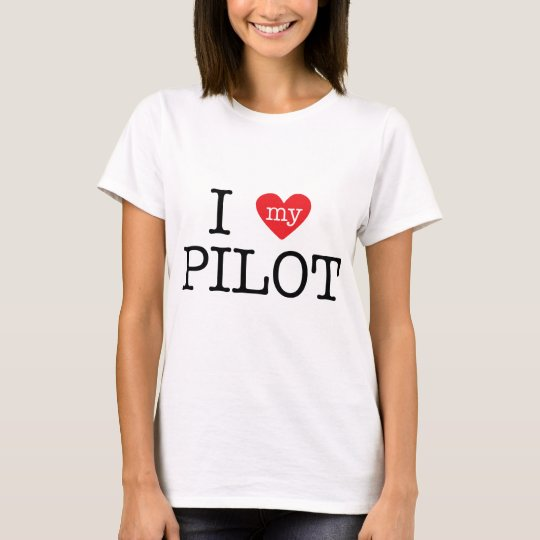 I Love My Pilot T-Shirt