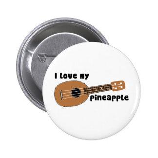 I Love My Pineapple Ukulele 6 Cm Round Badge
