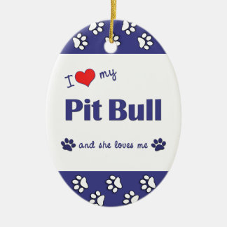 I Love My Pit Bull (Female Dog) Ceramic Oval Decoration