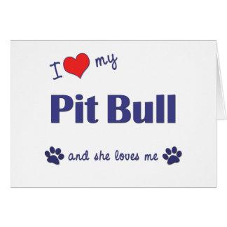 I Love My Pit Bull (Female Dog) Greeting Card