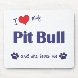 I Love My Pit Bull (Female Dog) Mouse Mat