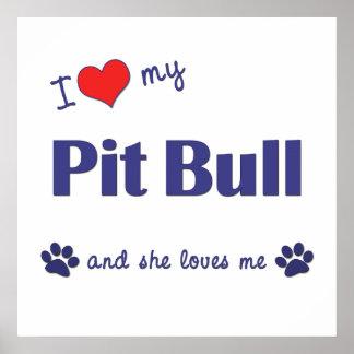 I Love My Pit Bull (Female Dog) Poster