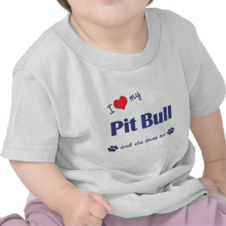 I Love My Pit Bull (Female Dog) Tee Shirts