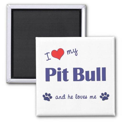 I Love My Pit Bull (Male Dog) Refrigerator Magnet