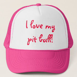 I love my pit bull! trucker hat