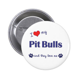 I Love My Pit Bulls Multiple Dogs Pins