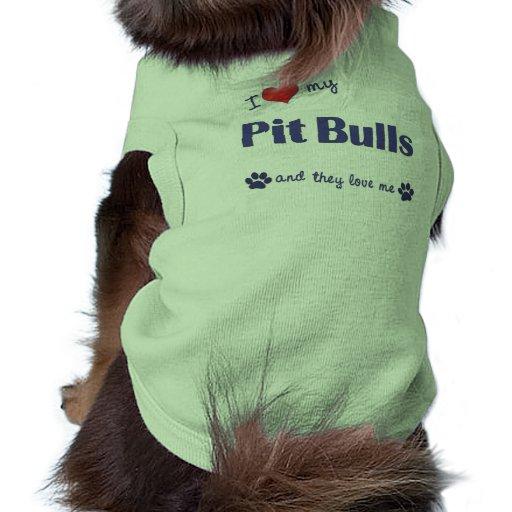 I Love My Pit Bulls (Multiple Dogs) Dog Clothing