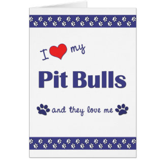 I Love My Pit Bulls (Multiple Dogs) Note Card