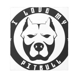 I LOVE MY PITBULL PIT BULL pet dog breed Notepad